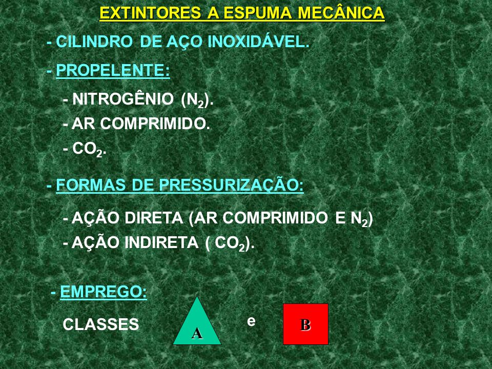 EXTINTORES A ESPUMA MECÂNICA