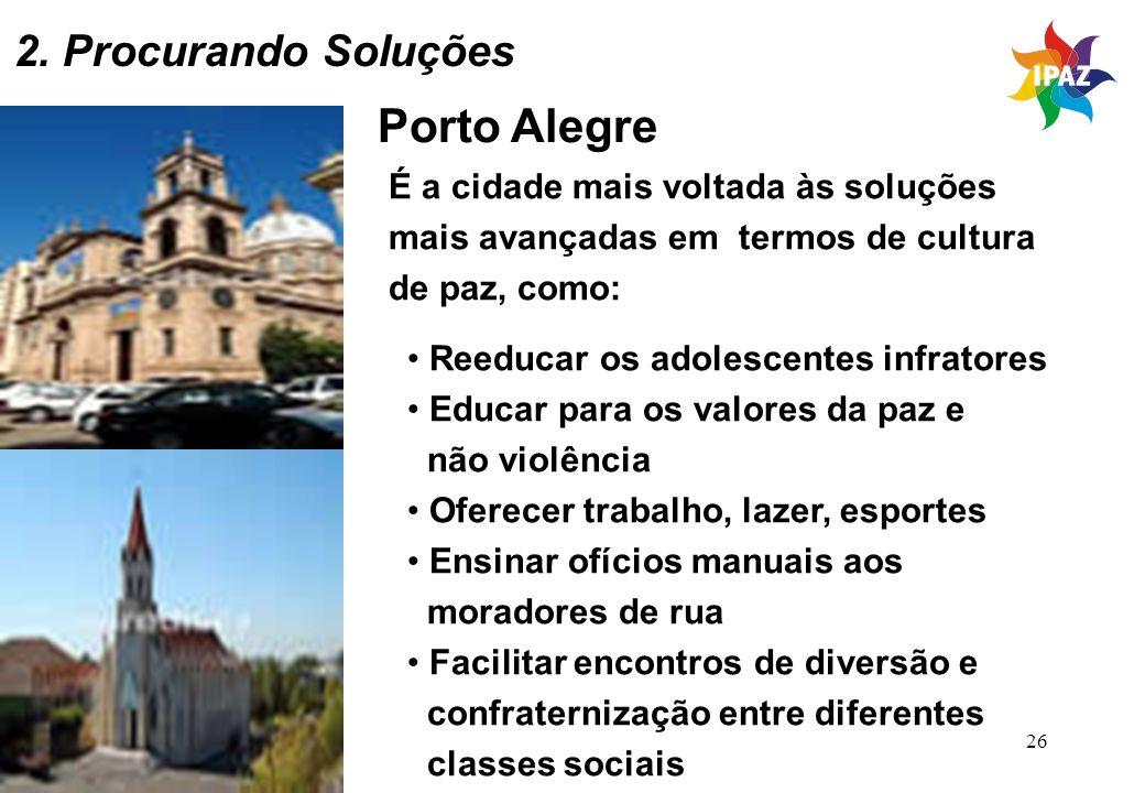 Porto Alegre 2. Procurando Soluções