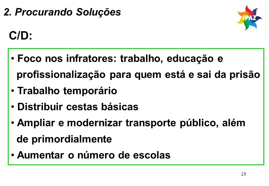 C/D: 2. Procurando Soluções Foco nos infratores: trabalho, educação e