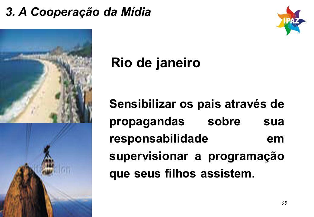 Rio de janeiro 3. A Cooperação da Mídia