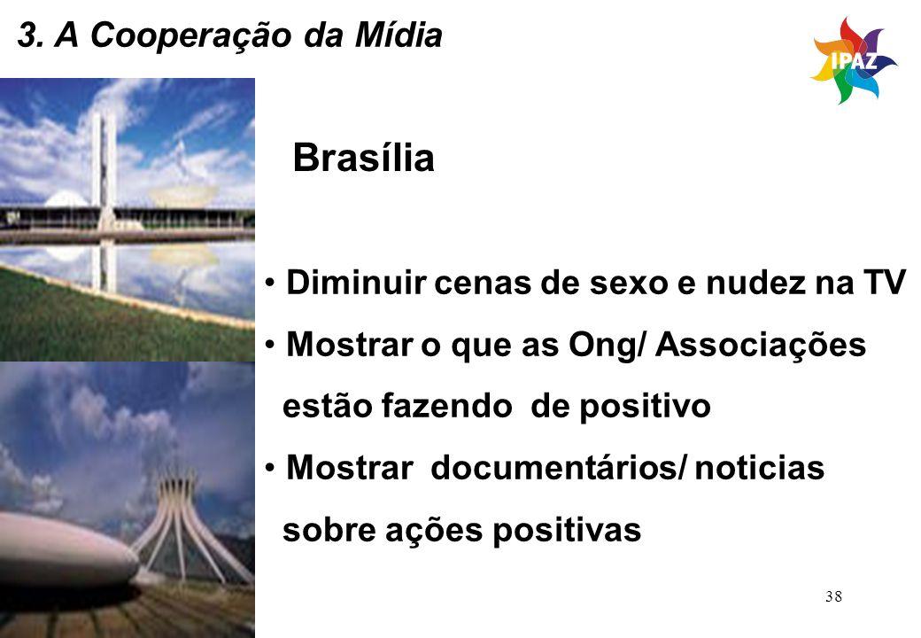 Brasília 3. A Cooperação da Mídia Diminuir cenas de sexo e nudez na TV