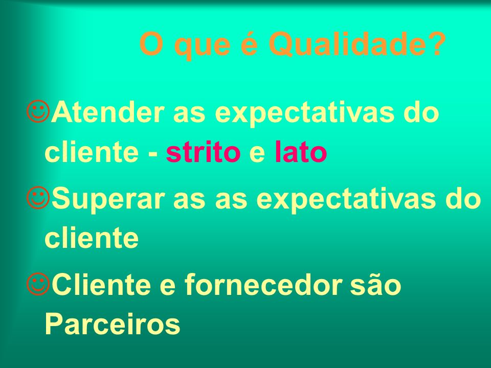 O que é Qualidade Atender as expectativas do cliente - strito e lato