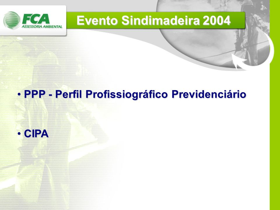 Evento Sindimadeira 2004 PPP - Perfil Profissiográfico Previdenciário