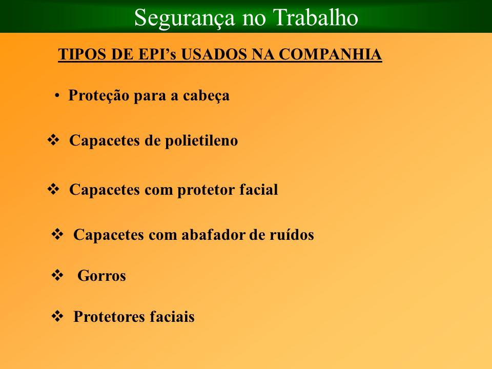 Segurança no Trabalho TIPOS DE EPI's USADOS NA COMPANHIA