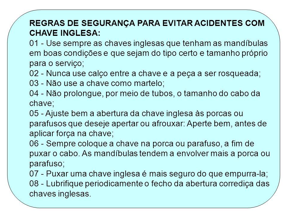 REGRAS DE SEGURANÇA PARA EVITAR ACIDENTES COM CHAVE INGLESA: