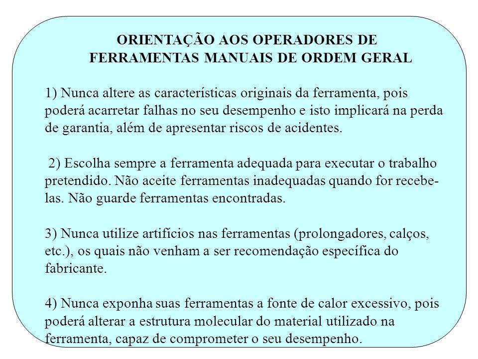 ORIENTAÇÃO AOS OPERADORES DE FERRAMENTAS MANUAIS DE ORDEM GERAL