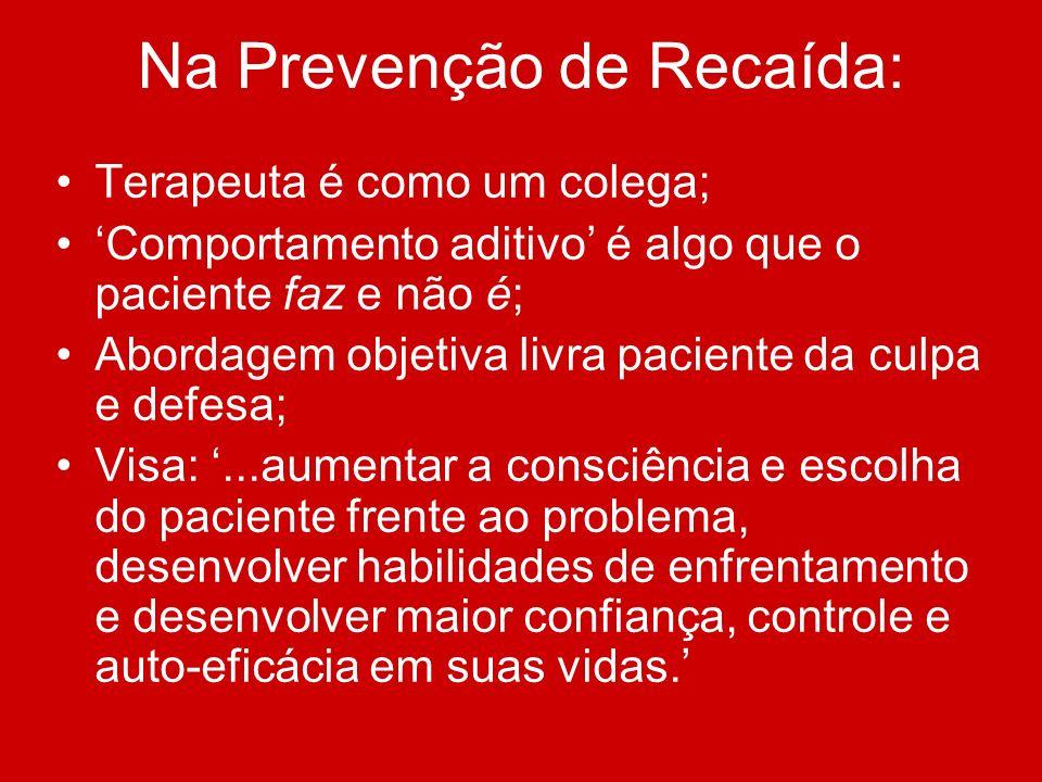 Na Prevenção de Recaída: