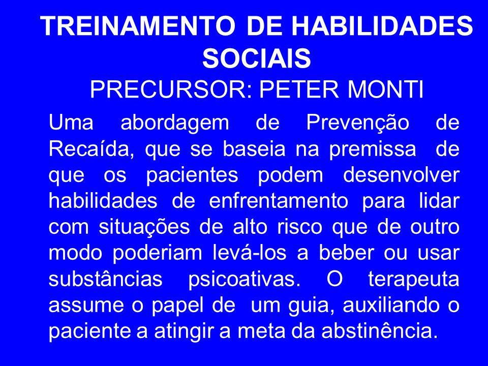 TREINAMENTO DE HABILIDADES SOCIAIS PRECURSOR: PETER MONTI