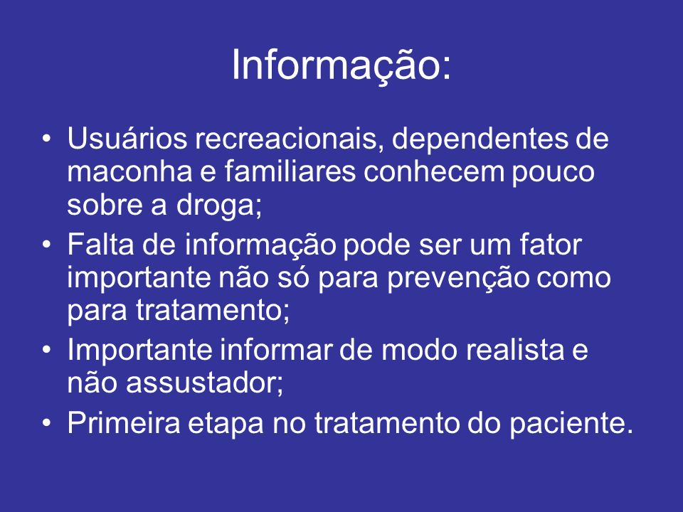 Informação: Usuários recreacionais, dependentes de maconha e familiares conhecem pouco sobre a droga;