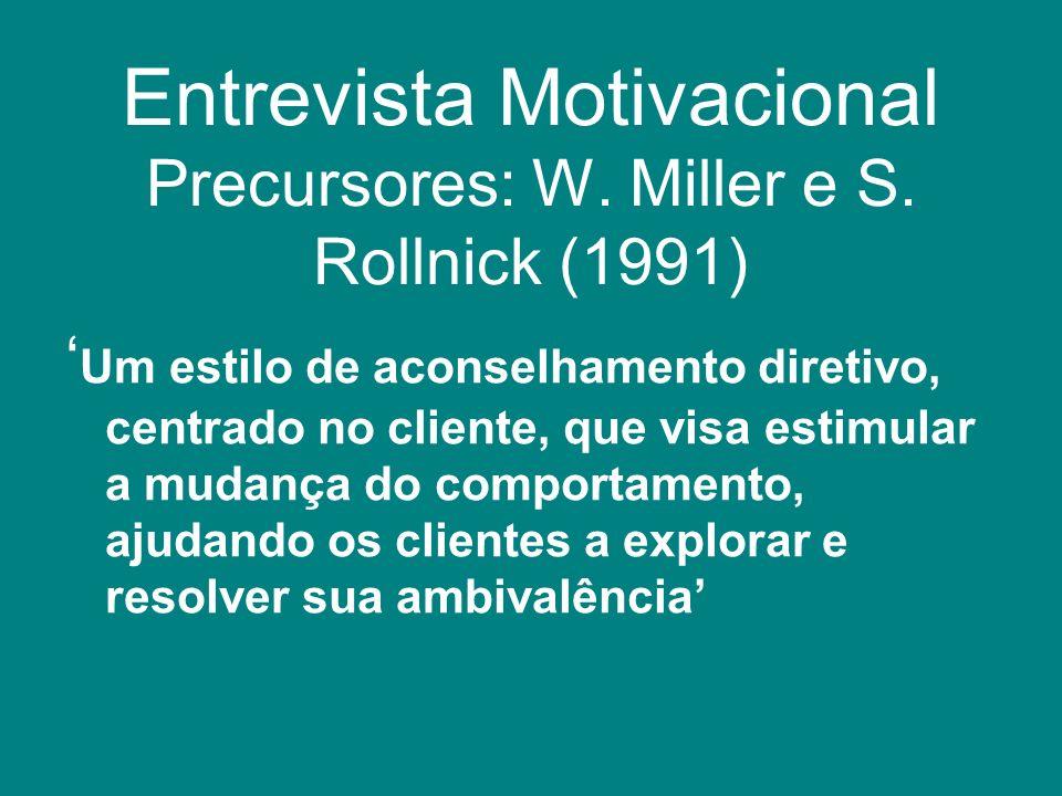 Entrevista Motivacional Precursores: W. Miller e S. Rollnick (1991)