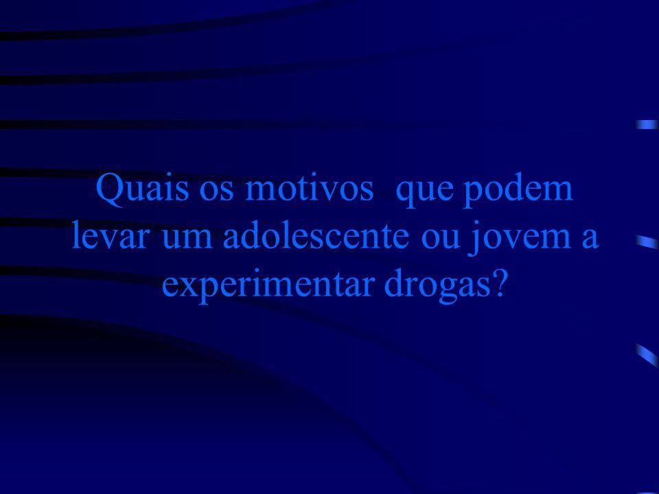 Quais os motivos que podem levar um adolescente ou jovem a experimentar drogas