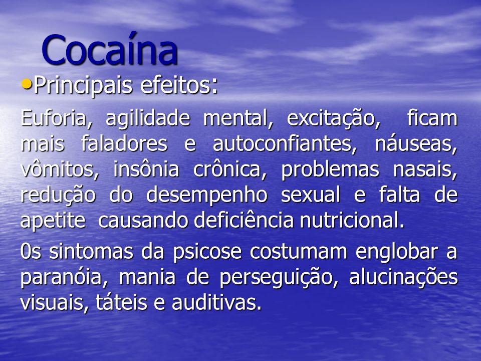 Cocaína Principais efeitos: