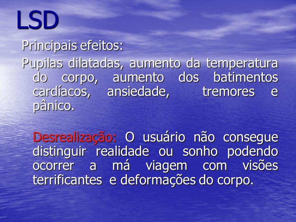 LSD Principais efeitos: