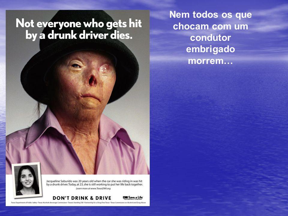 Nem todos os que chocam com um condutor embrigado morrem…