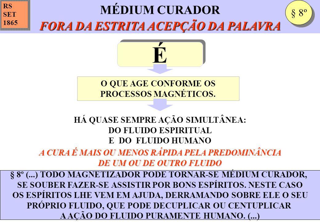 É MÉDIUM CURADOR FORA DA ESTRITA ACEPÇÃO DA PALAVRA § 8º