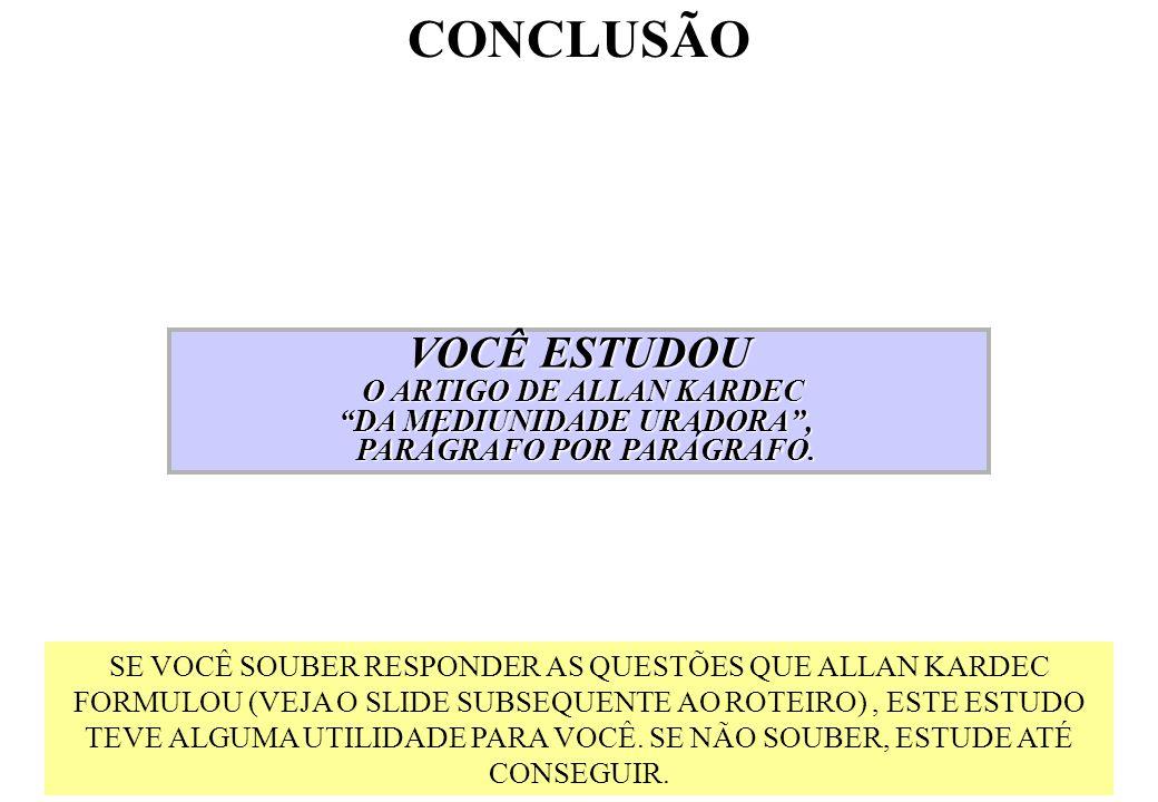 CONCLUSÃO VOCÊ ESTUDOU O ARTIGO DE ALLAN KARDEC