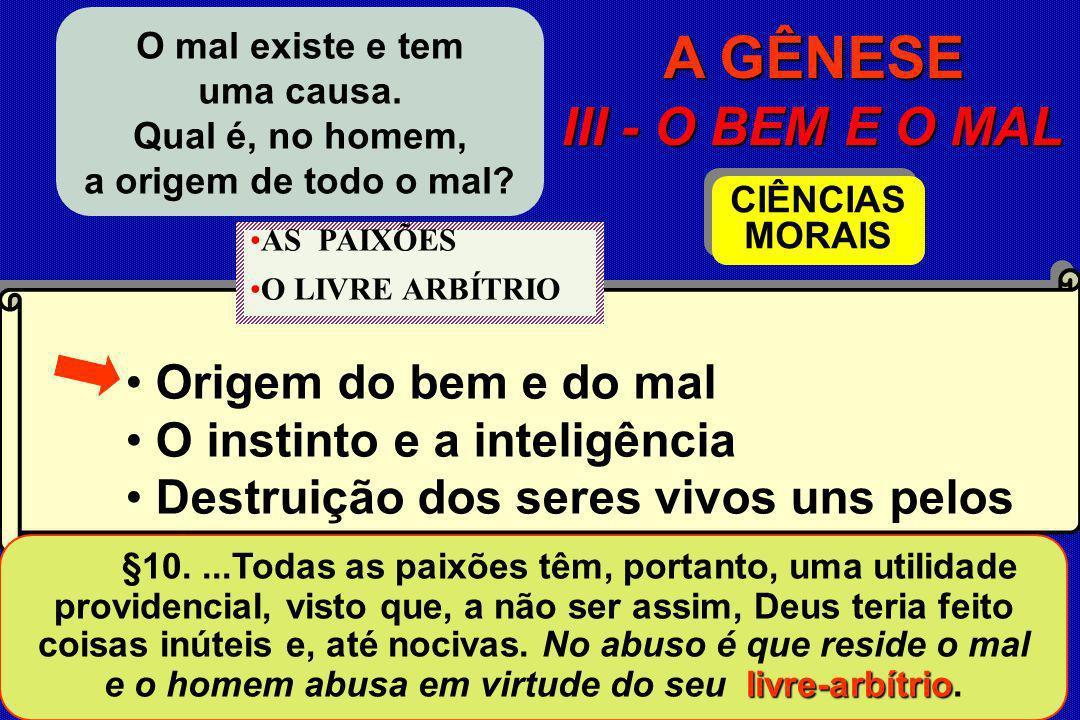 A GÊNESE III - O BEM E O MAL Origem do bem e do mal