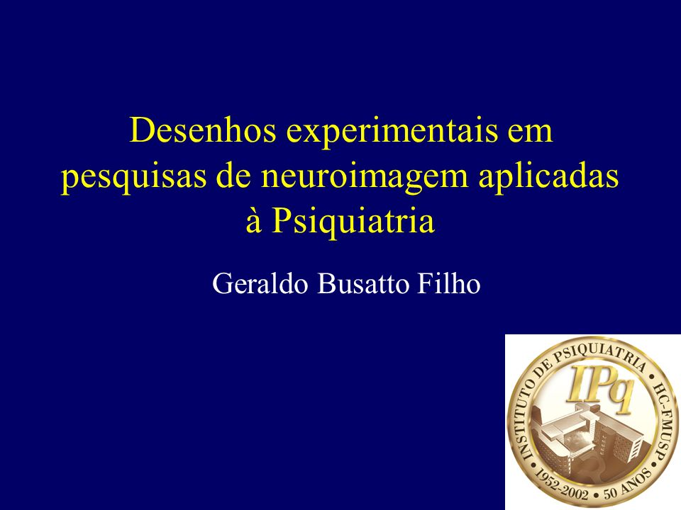 Desenhos experimentais em pesquisas de neuroimagem aplicadas à Psiquiatria