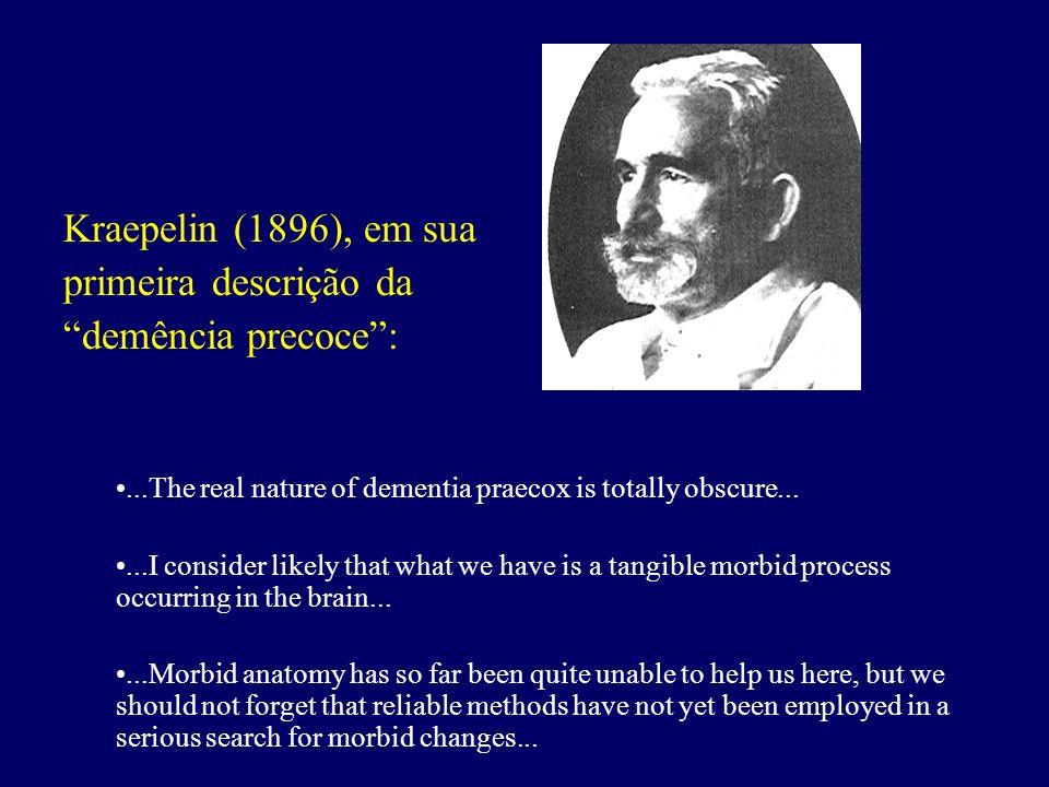 Kraepelin (1896), em sua primeira descrição da demência precoce :