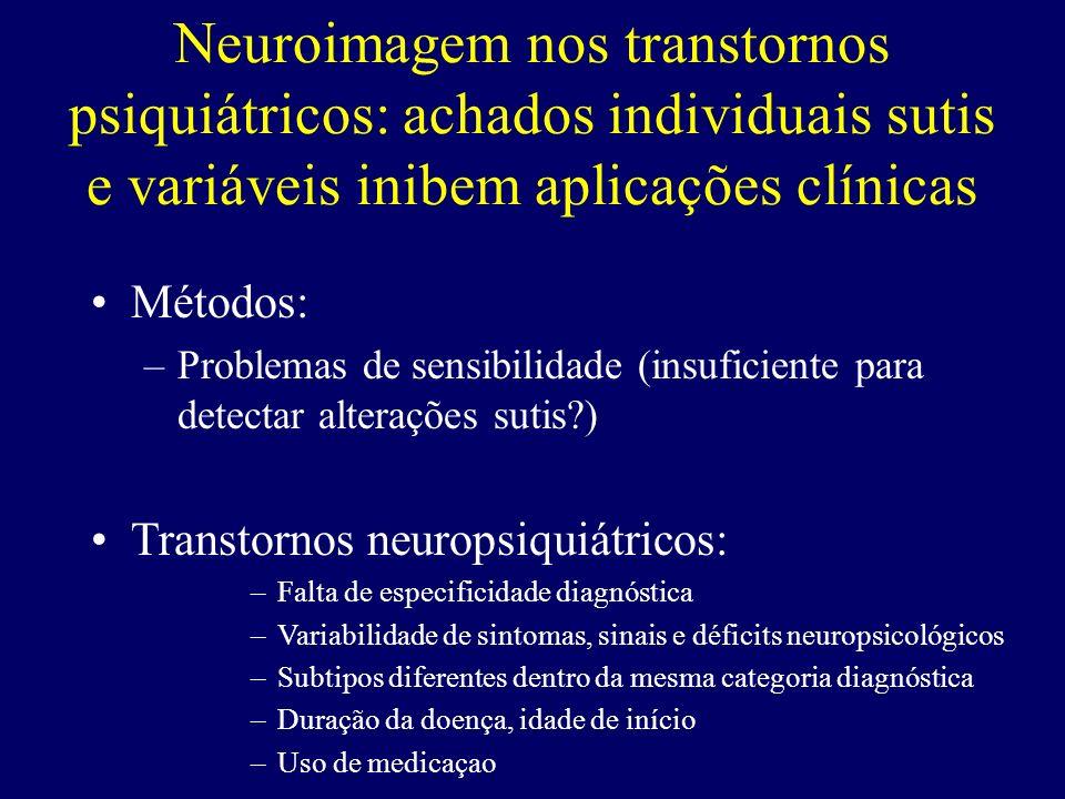 Neuroimagem nos transtornos psiquiátricos: achados individuais sutis e variáveis inibem aplicações clínicas