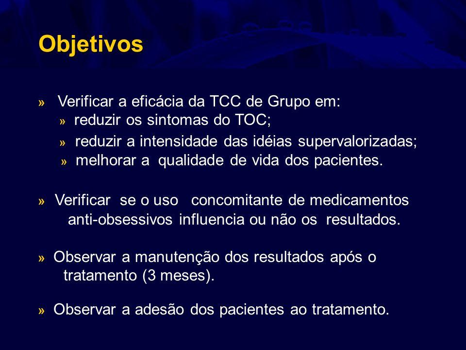 Objetivos » reduzir os sintomas do TOC;