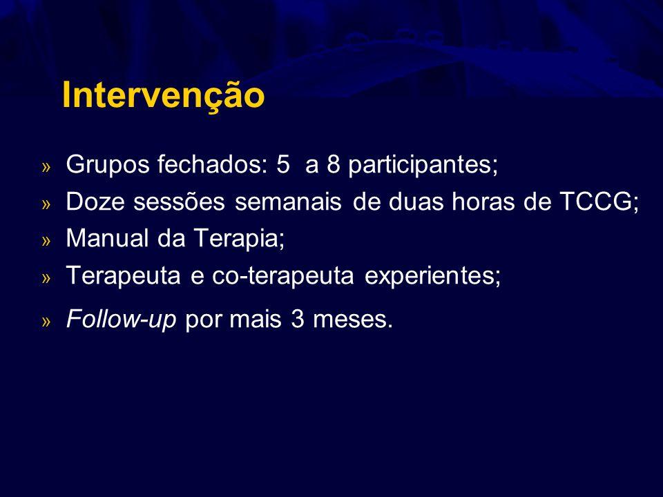 Intervenção Grupos fechados: 5 a 8 participantes;