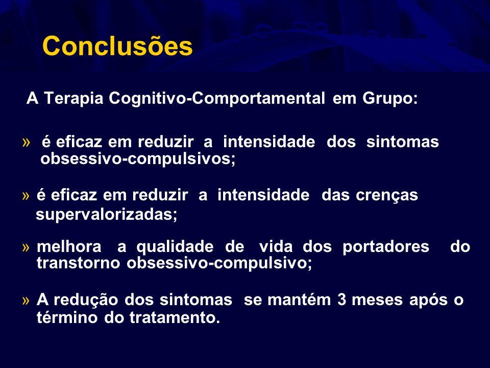 Conclusões A Terapia Cognitivo-Comportamental em Grupo:
