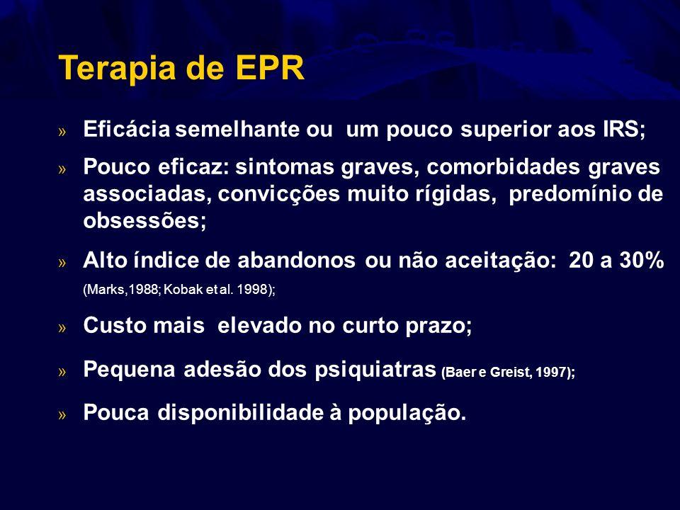Terapia de EPR Eficácia semelhante ou um pouco superior aos IRS;