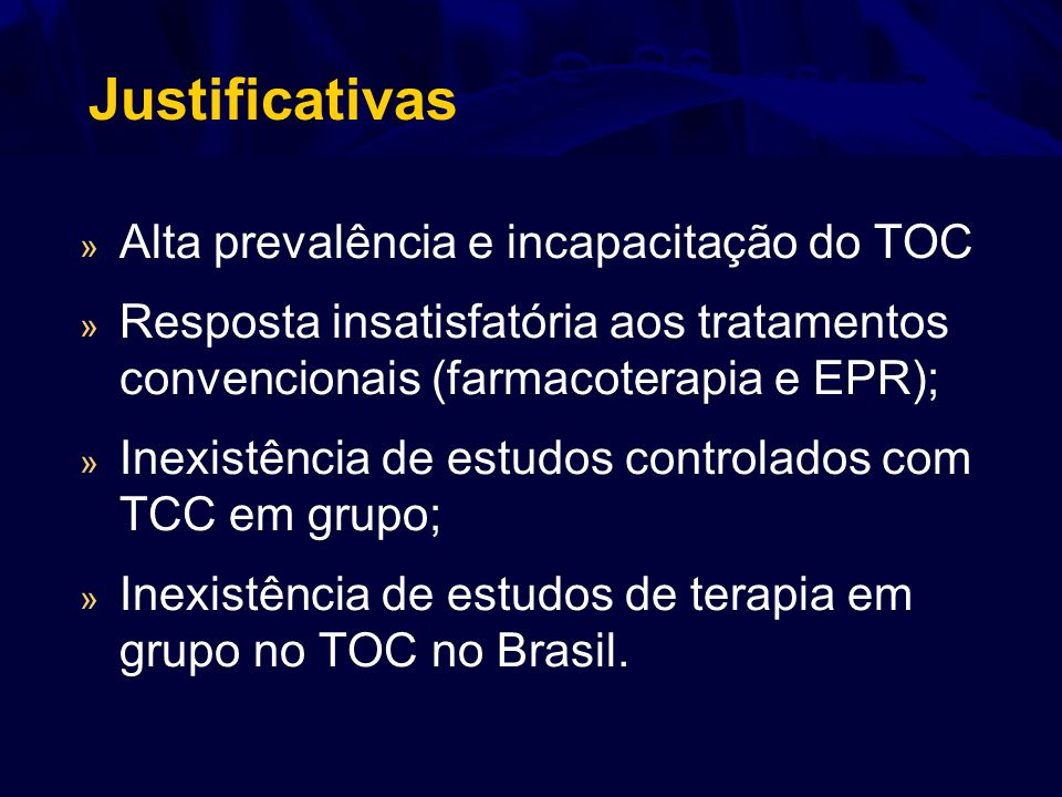 Justificativas Alta prevalência e incapacitação do TOC