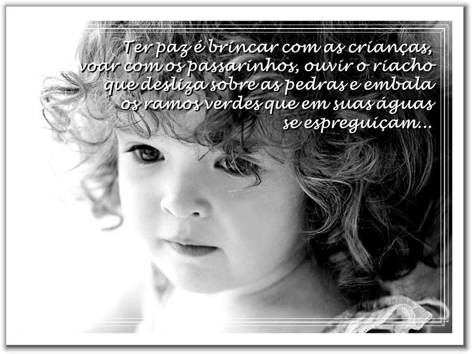 Ter paz é brincar com as crianças,