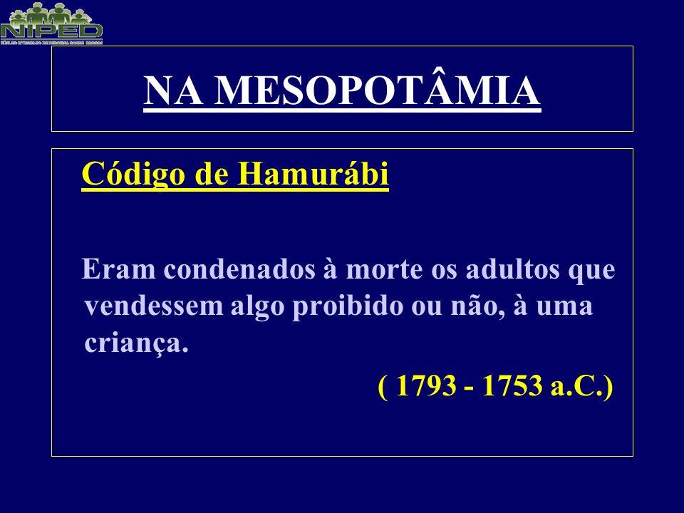 NA MESOPOTÂMIA Código de Hamurábi