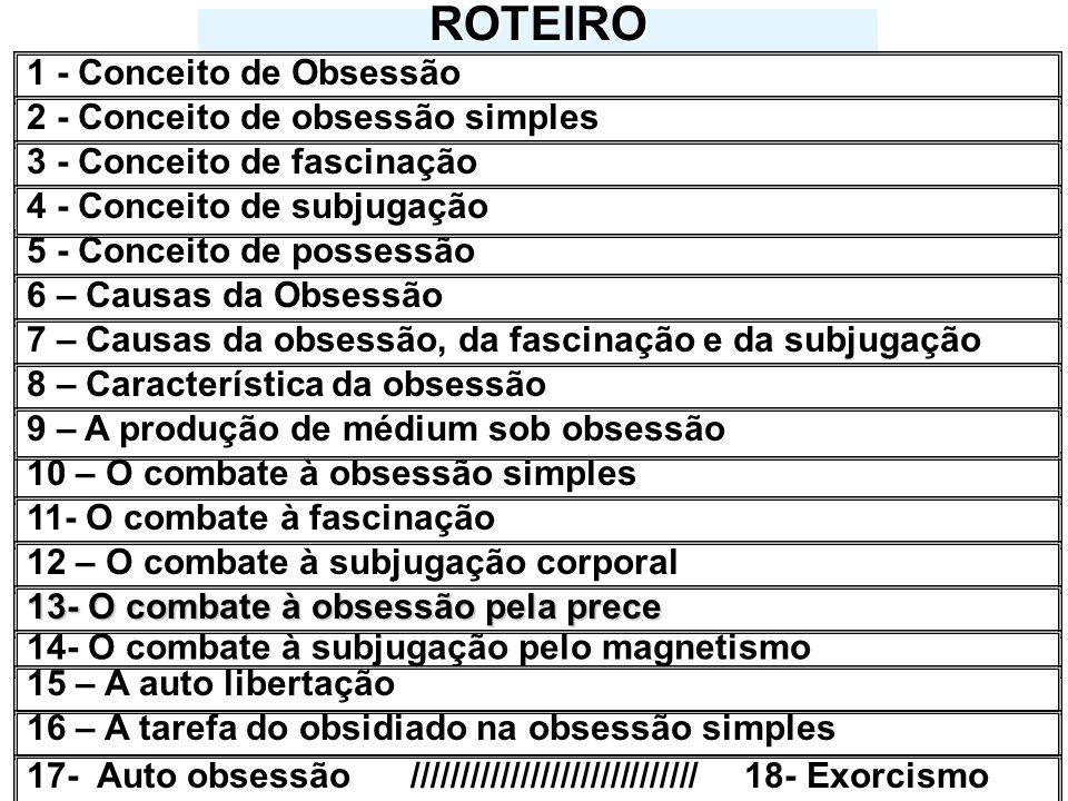 ROTEIRO 1 - Conceito de Obsessão 2 - Conceito de obsessão simples
