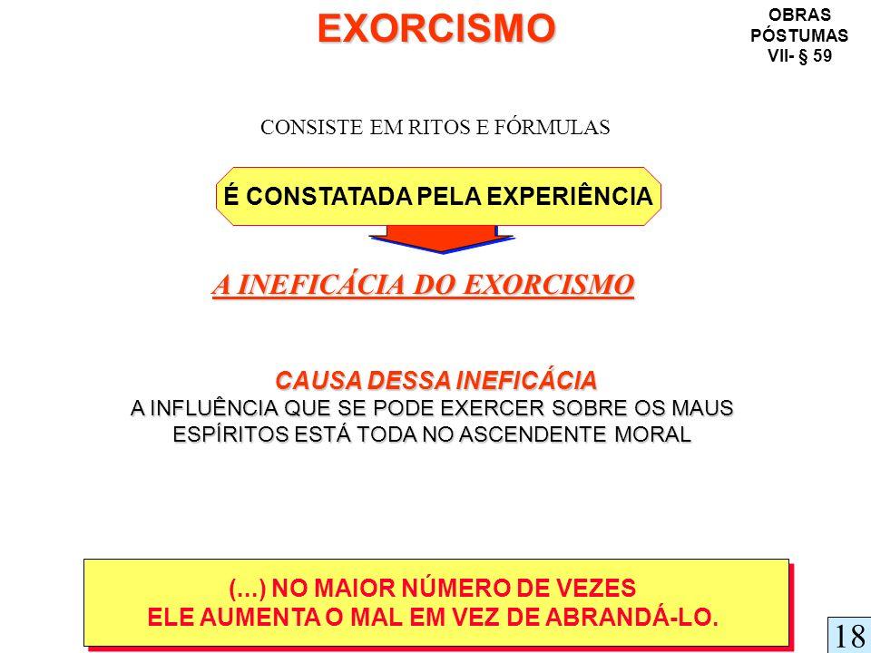 EXORCISMO 18 A INEFICÁCIA DO EXORCISMO É CONSTATADA PELA EXPERIÊNCIA
