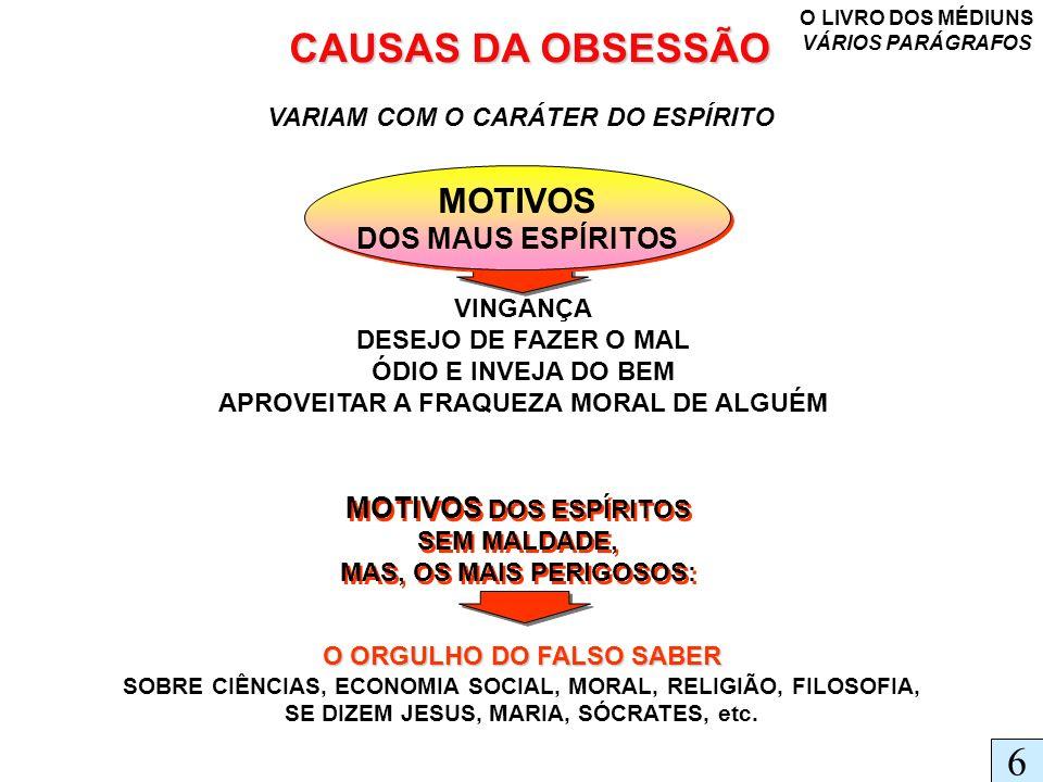 CAUSAS DA OBSESSÃO 6 MOTIVOS DOS MAUS ESPÍRITOS MOTIVOS DOS ESPÍRITOS
