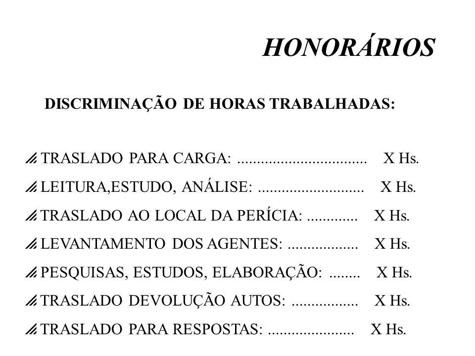 HONORÁRIOS DISCRIMINAÇÃO DE HORAS TRABALHADAS: