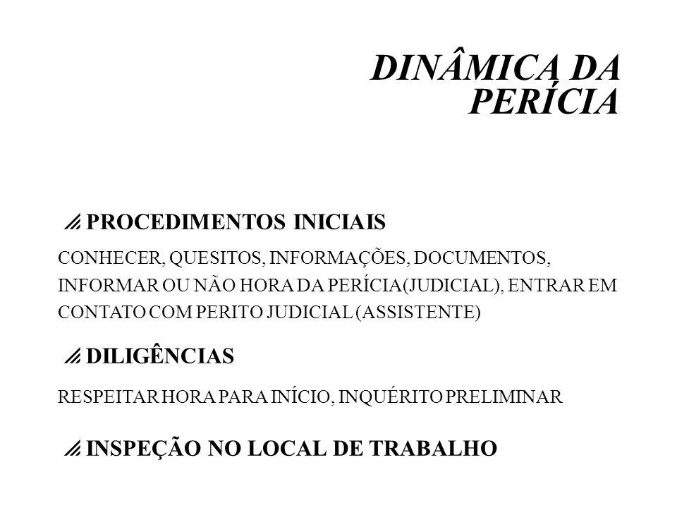 DINÂMICA DA PERÍCIA PROCEDIMENTOS INICIAIS DILIGÊNCIAS