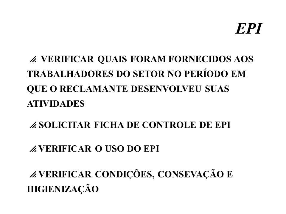 EPIVERIFICAR QUAIS FORAM FORNECIDOS AOS TRABALHADORES DO SETOR NO PERÍODO EM QUE O RECLAMANTE DESENVOLVEU SUAS ATIVIDADES.
