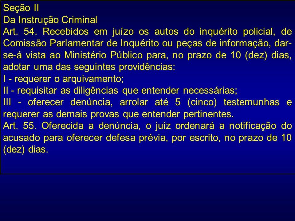 Seção II Da Instrução Criminal.
