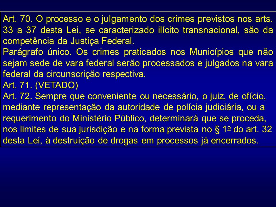 Art. 70. O processo e o julgamento dos crimes previstos nos arts