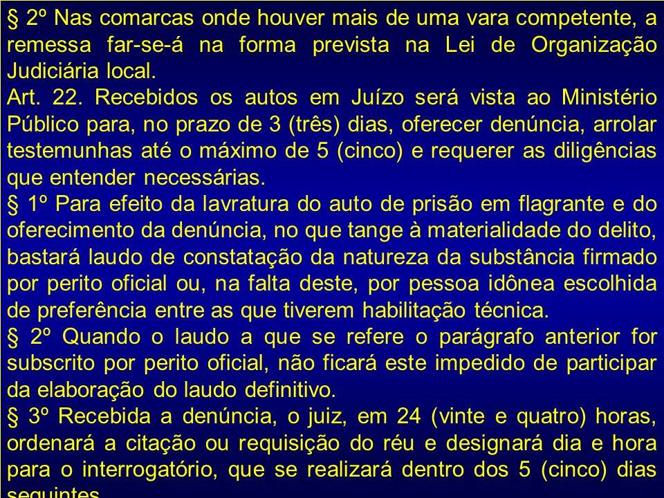 § 2º Nas comarcas onde houver mais de uma vara competente, a remessa far-se-á na forma prevista na Lei de Organização Judiciária local.