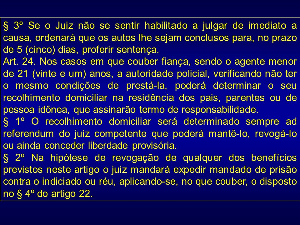 § 3º Se o Juiz não se sentir habilitado a julgar de imediato a causa, ordenará que os autos lhe sejam conclusos para, no prazo de 5 (cinco) dias, proferir sentença.
