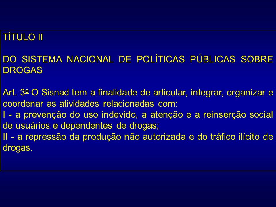 TÍTULO IIDO SISTEMA NACIONAL DE POLÍTICAS PÚBLICAS SOBRE DROGAS.