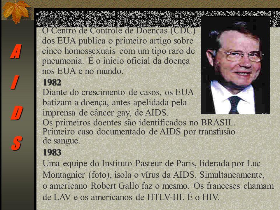 A I D S 1981 O Centro de Controle de Doenças (CDC)