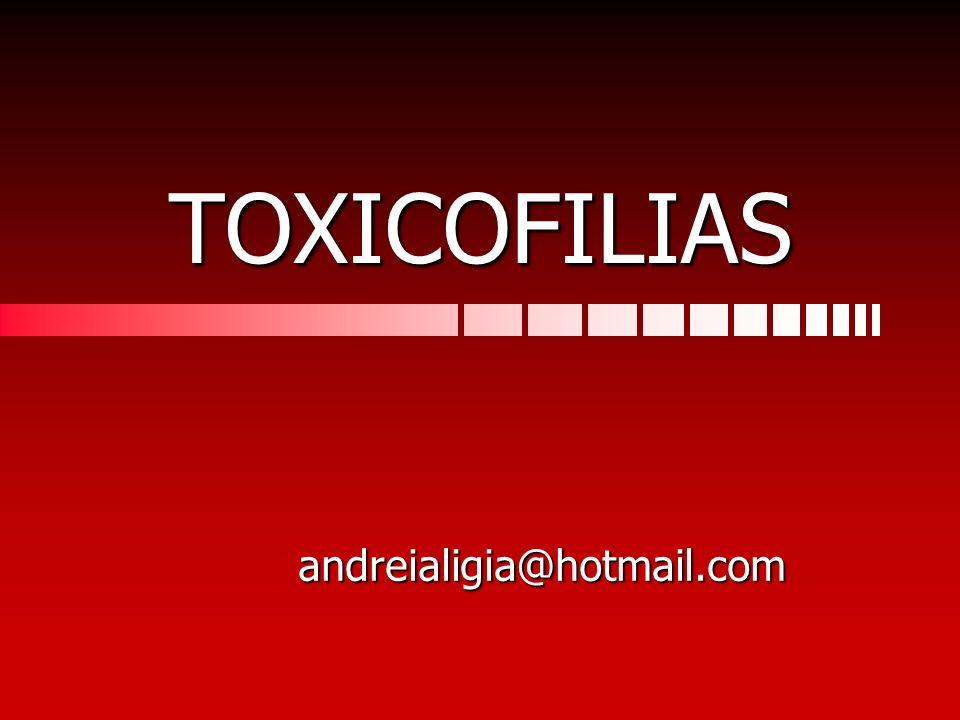 TOXICOFILIAS andreialigia@hotmail.com