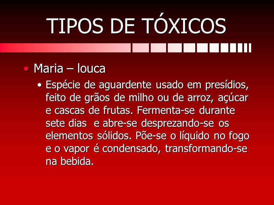 TIPOS DE TÓXICOS Maria – louca