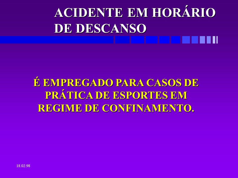 ACIDENTE EM HORÁRIO DE DESCANSO