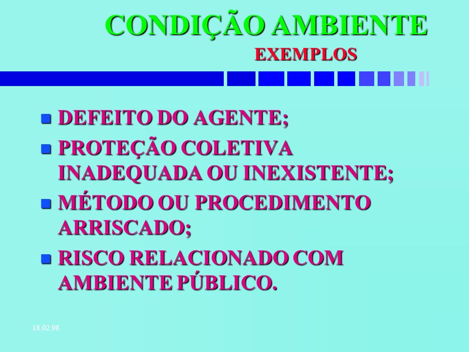 CONDIÇÃO AMBIENTE DEFEITO DO AGENTE;
