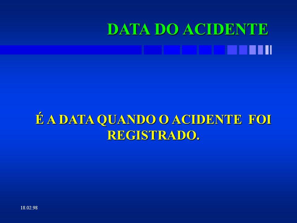 É A DATA QUANDO O ACIDENTE FOI REGISTRADO.