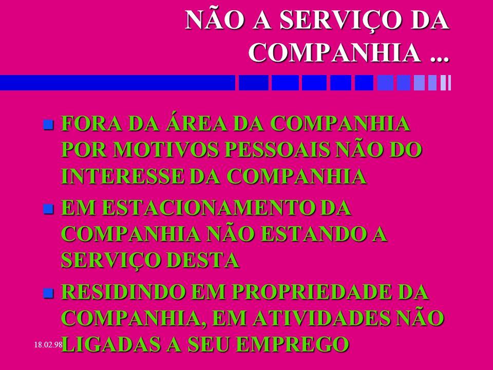 NÃO A SERVIÇO DA COMPANHIA ...