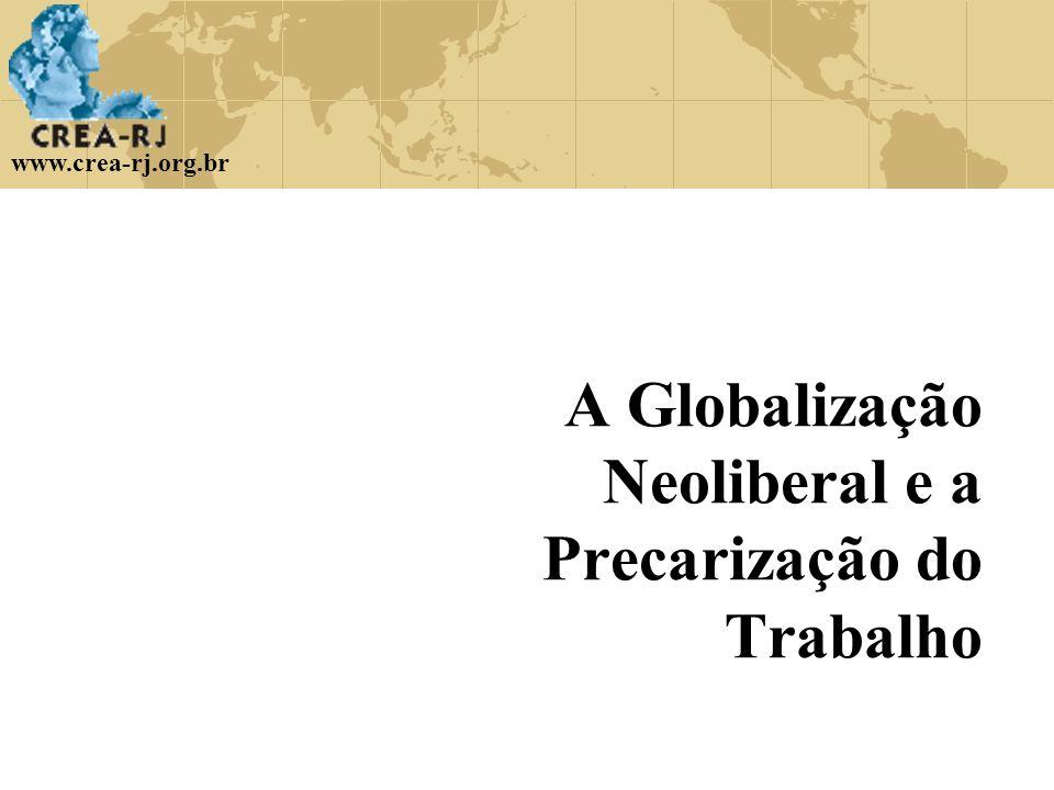 A Globalização Neoliberal e a Precarização do Trabalho
